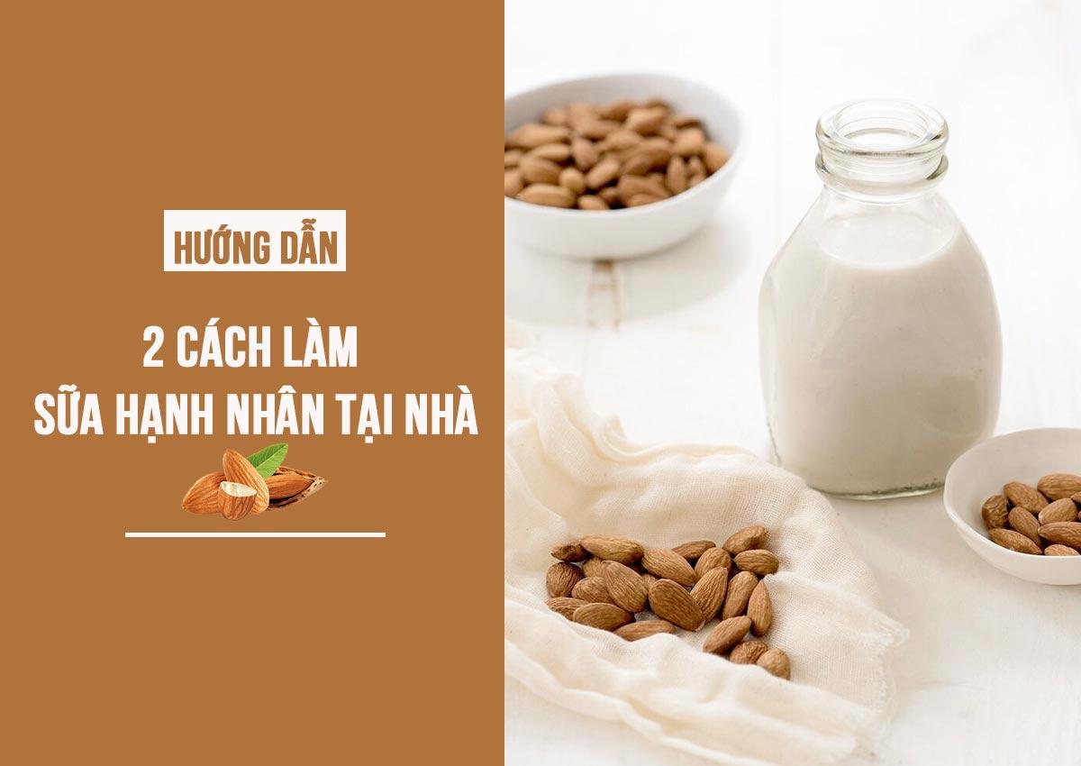 2 cách làm sữa hạnh nhân bằng máy tại nhà