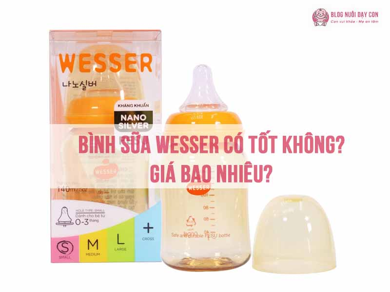 Bình sữa Wesser có tốt không?