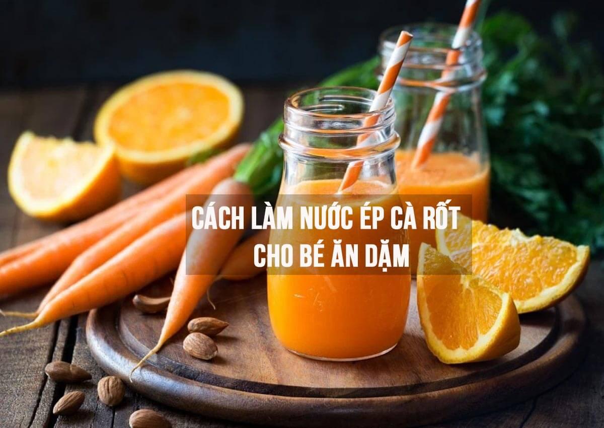 Cách làm nước ép cà rốt cho bé ăn dặm