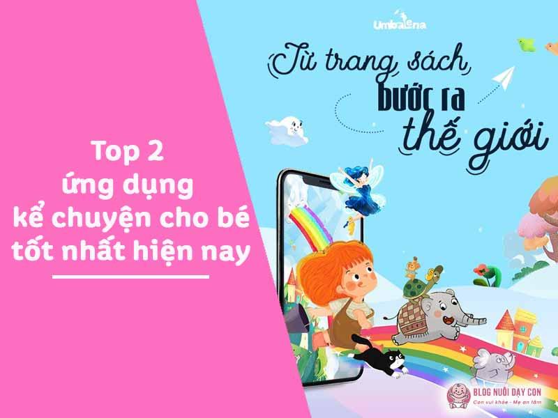 Top 2 ứng dụng kể chuyện cho bé