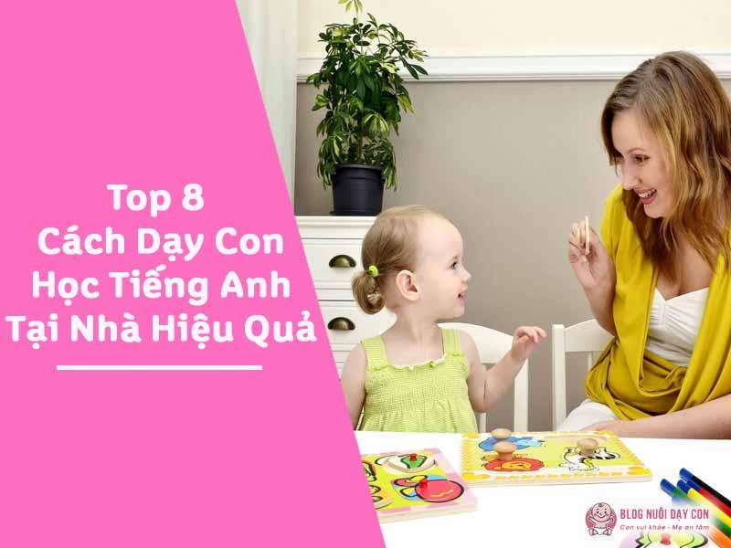Top 8 cách dạy con học tiếng anh tại nhà hiệu quả