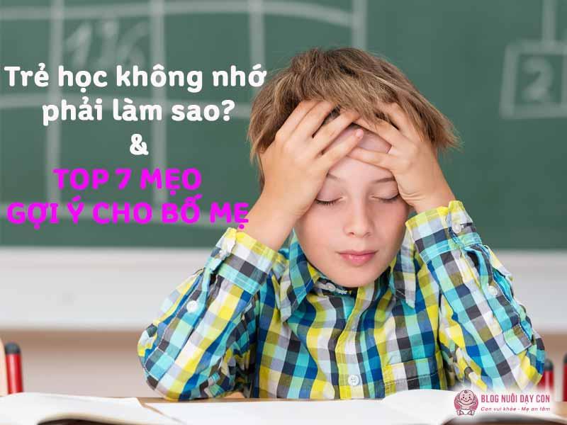 Trẻ học không nhớ phải làm sao?